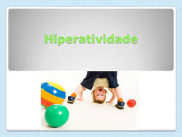 O que é a Hiperactividade ?